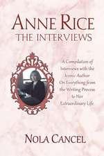 Anne Rice the Interviews
