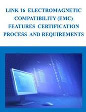 Link 16 Electromagnetic Compatibility (EMC) Features Certification Process and Requirements