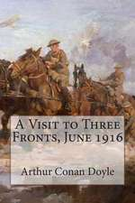 A Visit to Three Fronts, June 1916
