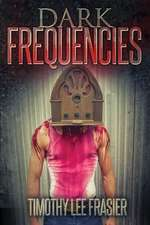 Dark Frequencies