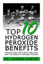Top 10 Hydrogen Peroxide Benefits