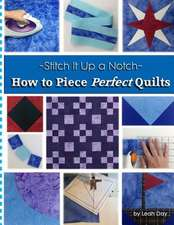 How to Piece Perfect Quilts