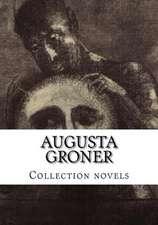 Augusta Groner, Collection Novels