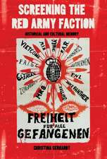 Screening the Red Army Faction: Historical and Cultural Memory