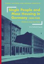 Single People and Mass Housing in Germany, 1850–1930: (No)Home Away from Home