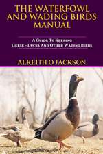 The Waterfowl and Wading Birds Manual