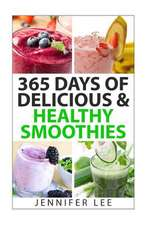 365 Days of Delicious & Healthy Smoothies