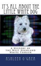 It's All about the Little White Dog