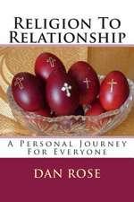 Religion to Relationship