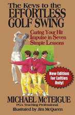 The Keys to the Effortless Golf Swing - New Edition for Lefties Only!