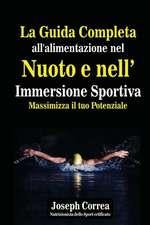 La Guida Completa All'alimentazione Nel Nuoto E Nell' Immersione Sportiva
