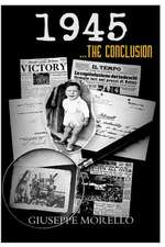 1945 ...the Conclusion