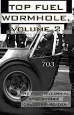 Top Fuel Wormhole, Volume 2