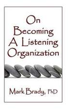 On Becoming a Listening Organization