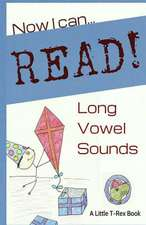 Now I Can Read! Long Vowel Sounds