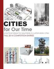 Cities for Our Time Fall 2014 Competition Entries