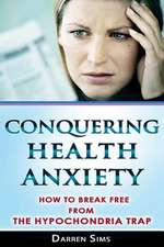 Conquering Health Anxiety