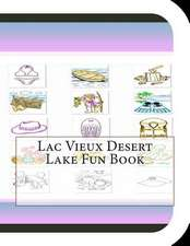 Lac Vieux Desert Lake Fun Book