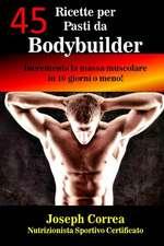45 Ricette Per Pasti Da Bodybuilder