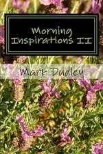 Morning Inspirations II
