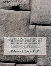 The New Advanced Placement* Art History Curriculum for the Indigenous Americas