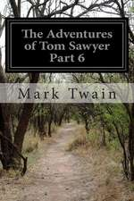 The Adventures of Tom Sawyer Part 6