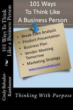 101 Ways to Think Like a Business Person
