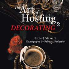 The Art of Hosting and Decorating