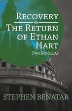 Recovery and the Return of Ethan Hart:  Two Novellas
