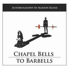 Chapel Bells to Barbells