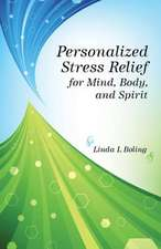 Personalized Stress Relief for Mind, Body, and Spirit