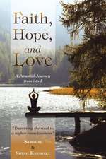 Faith, Hope, and Love:  A Personal Journey from I to I
