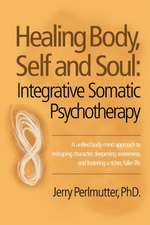 Healing Body, Self and Soul