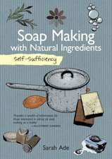 Self-Sufficiency:  Soap Making with Natural Ingredients