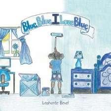 Blue Blue I Love Blue