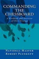 Commanding the Chessboard