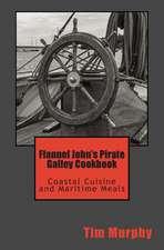 Flannel John's Pirate Galley Cookbook