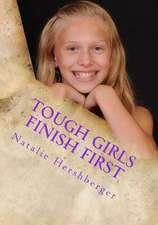 Tough Girls Finish First