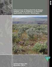 Enhancement of Degraded Shrub- Steppe Habitats with an Emphasis on Potential Applicability in Eastern Washington
