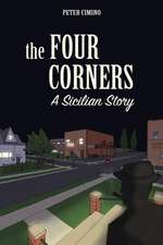 The Four Corners, a Sicilian Story:  A Clear and Comforting Guide to Support You as Your Body Changes 2016 Edition Reflecting the New 'Nice' Guidelines