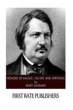 Honore de Balzac, His Life and Writings