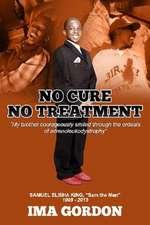 No Cure - No Treatment
