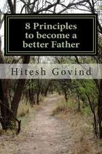 8 Principles to Become a Better Father