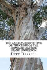 The Railroad Detective or the Crime of the Midnight Express Frank Pinkerton
