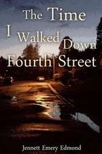 The Time I Walked Down Fourth Street