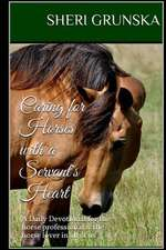 Caring for Horses with a Servant's Heart