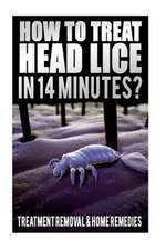How to Treat Head Lice in 14 Minutes
