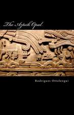 The Azteck Opal