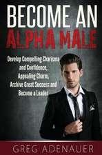 Become an Alpha Male