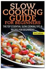 Slow Cooking Guide for Beginners
